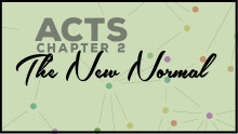 Acts: The New Normal: Conclusion