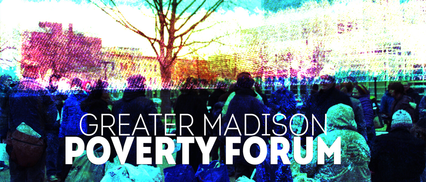 Greater Madison Poverty Forum - Oct 11 2015 6:00 PM