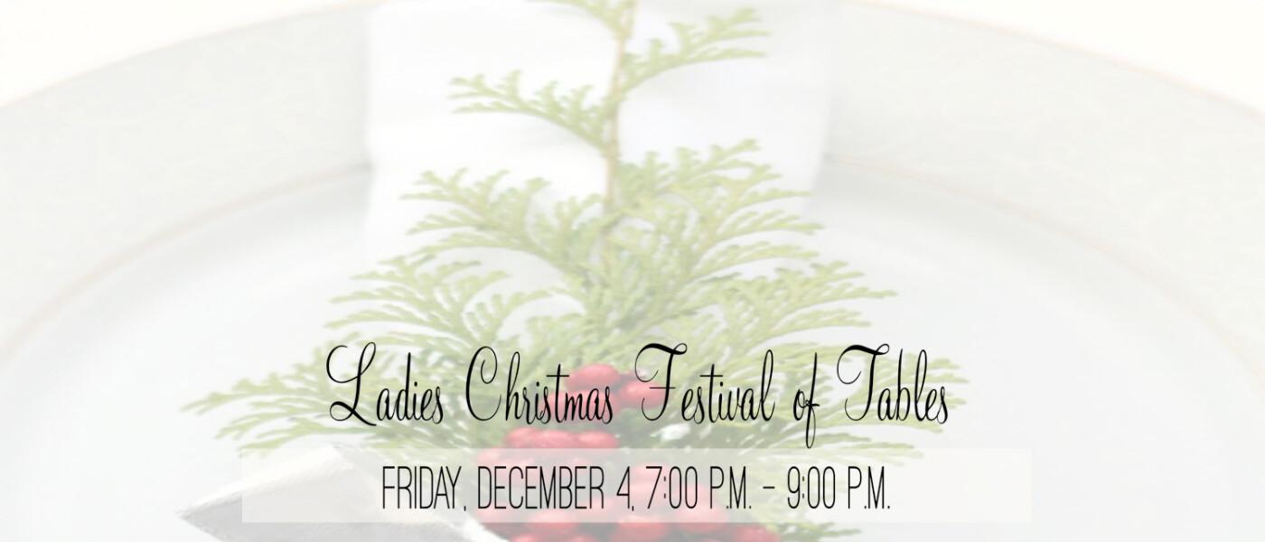 Ladies Christmas Festival of Tables - Dec 4 2015 7:00 PM