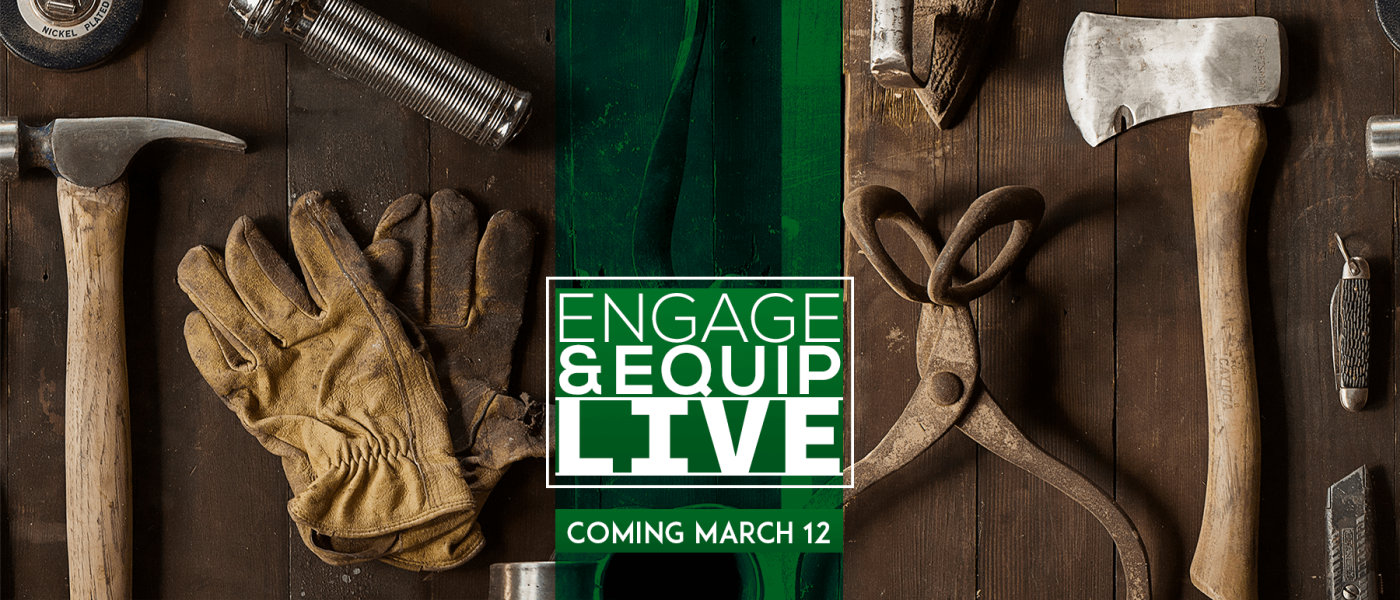 Engage & Equip: Live